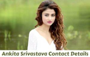 Ankita Srivastava House Address, Phone Number, Email Id, Contact Address