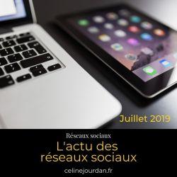 actu-reseaux-sociaux-juillet-2019