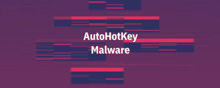 AHK malware