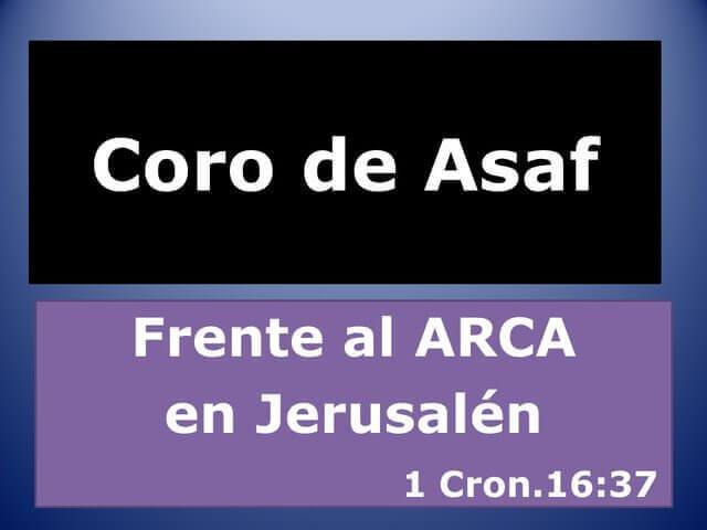 Es una grafica de dice coro de Asaf frente al arca en Jerusalen