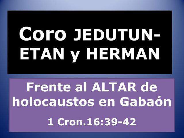Es una grafica que dice Coro de Jedutun-Etan y Herman