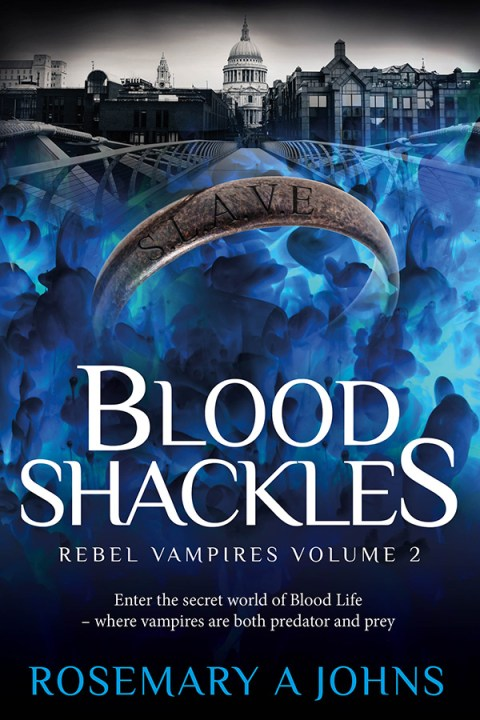 """""""Blood Shackles: Rebel Vampires Volume 2""""  by Rosemary A Johns"""