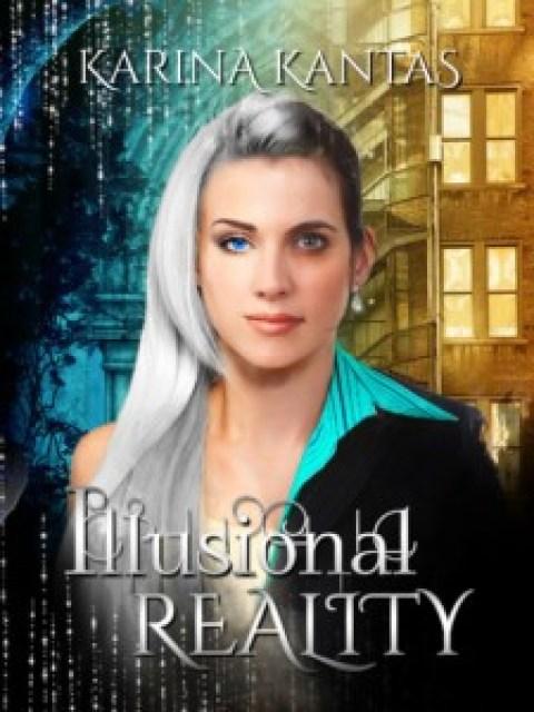 "Featured Author:  Karina Kantas and ""Illusional Reality"""