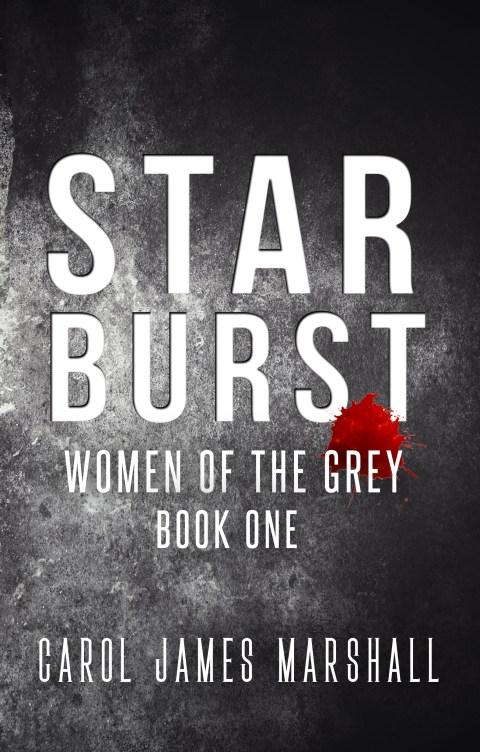 "Featured Author:  Carol J. Marshall ""Star Burst: Women of the Grey"""