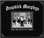 Dropkick Murphys - The Meanest Of Time