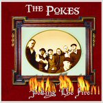 Poking The Fire - The Pokes 2007