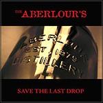 The Aberlour's - Save The Last Drop