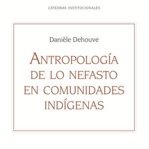 """Presentación del libro: """"Antropología de lo nefasto en comunidades indígeneas"""""""