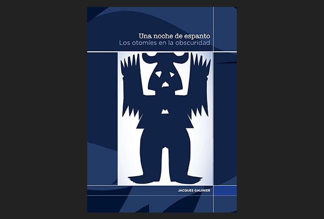 Libro: Una noche de espanto. Los otomíes en la obscuridad