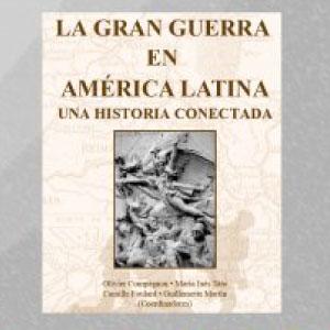 """Presentación del libro: """"La Gran Guerra en América Latina"""""""