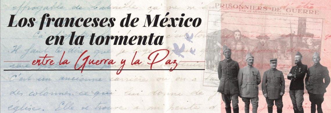 Los franceses de México en la tormenta. Entre la guerra y la paz