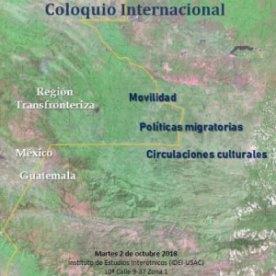 Movilidad, políticas migratorias y circulaciones culturales en la región transfronteriza México-Guatemala
