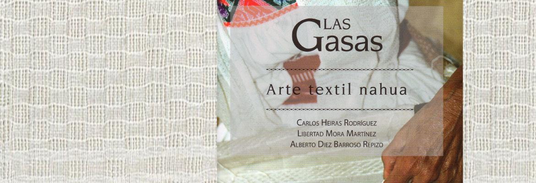 "Presentacion del libro ""Las gasas. Arte textil nahua"""