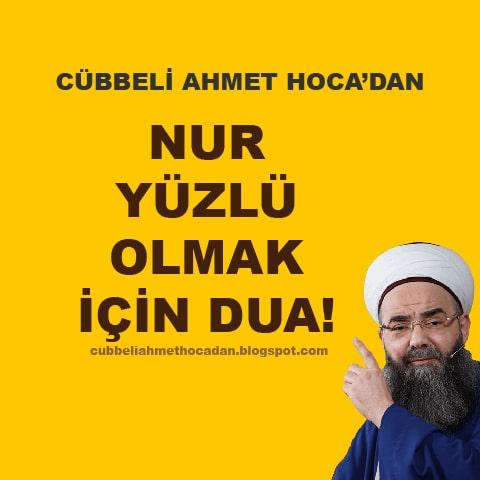 C bbeli Ahmet Hocadan NUR Y ZL OLMAK N DUA