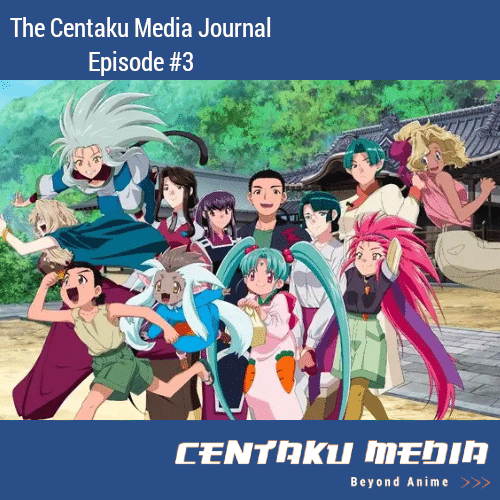 Centaku Media Journal - Episode #3: Fifth Tenchi Muyo OVA, Jang Geun Suk Returns (+ more)