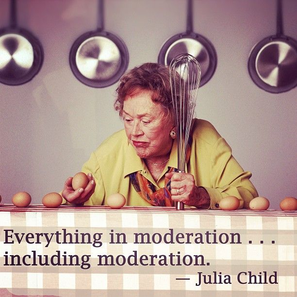Julia Child Moderation Quote.jpg