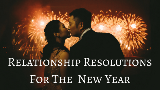 Relationship Resolutions for the New Year