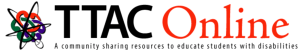 TTAC Online logo A community sharing resources to educate students with disabilities