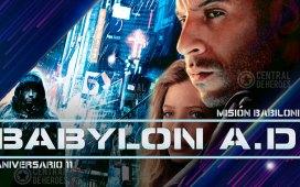 babylon AD, misión Babilonia, aniversario 11