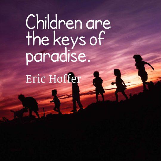 Children are the keys of paradise.