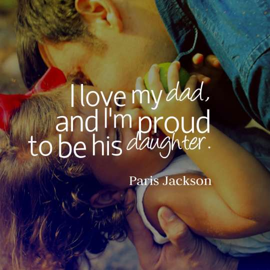 I love my dad, and I'm proud to be his daughter.
