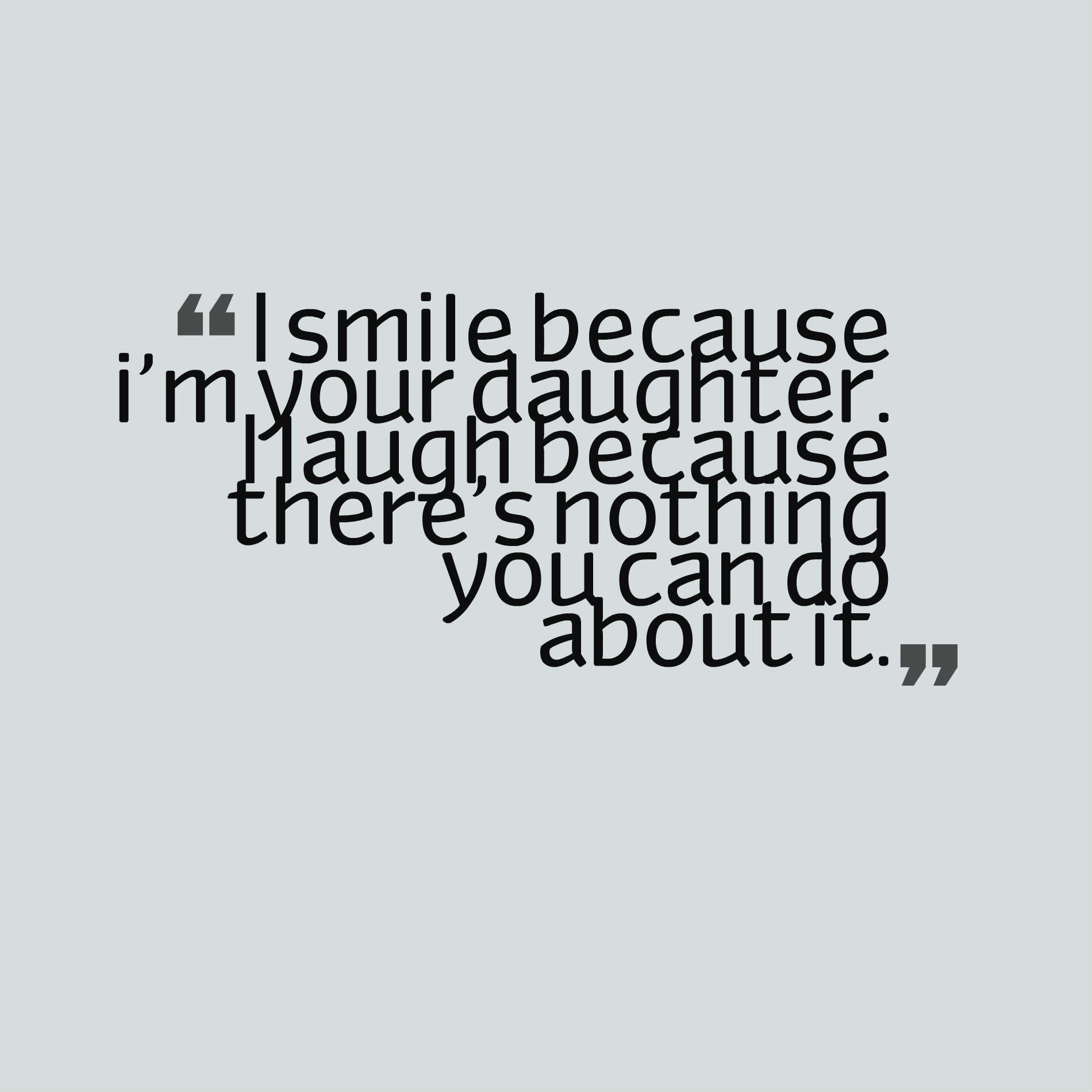 Because About Because Can Your Sister Theres I You Do You My Laugh Love Nothing I It