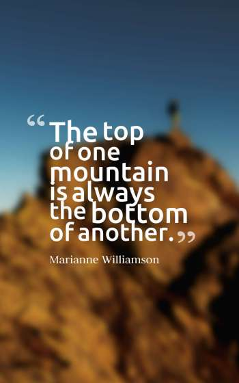 The top of one mountain is always the bottom of another.