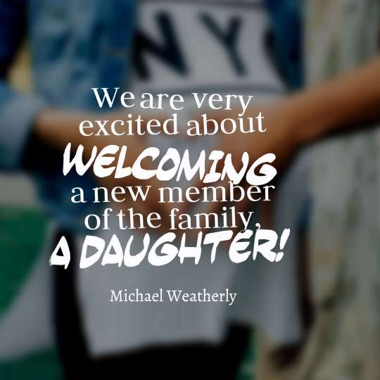 We are very excited about welcoming a new member of the family, a daughter!