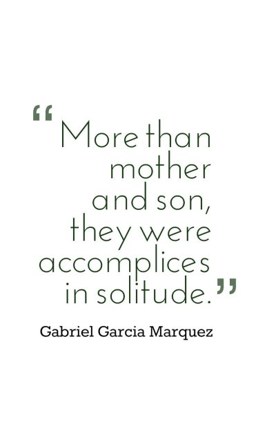 More than mother and son, they were accomplices in solitude.