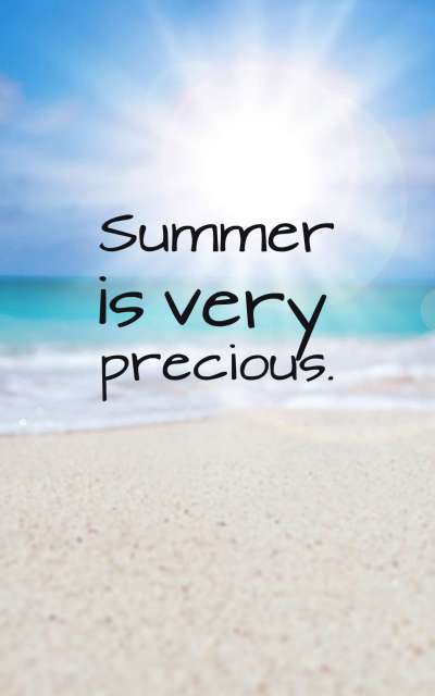 Summer is very precious.