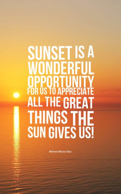 Sunset is a wonderful opportunity for us to appreciate all the great things the sun gives us!