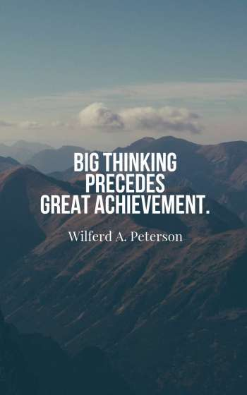 Big thinking precedes great achievement.