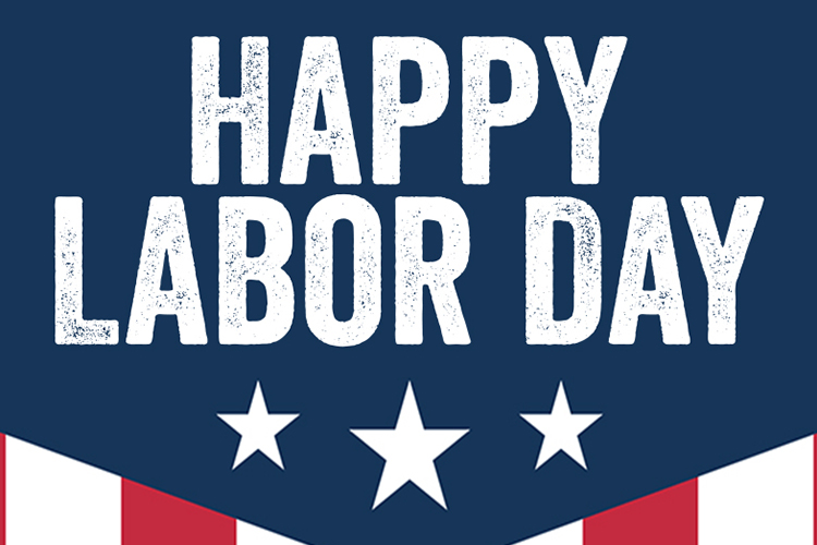 We wish you all a Happy Labor Day