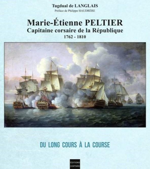 Marie-Etienne Peltier, Capitaine Corsaire de la République 1762-1810