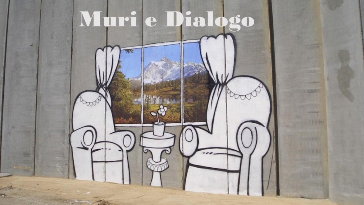 2017-18 - Muri e Dialogo