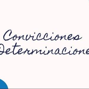 CONVICCIONES Y DETERMINACIONES – Iris De Rivera