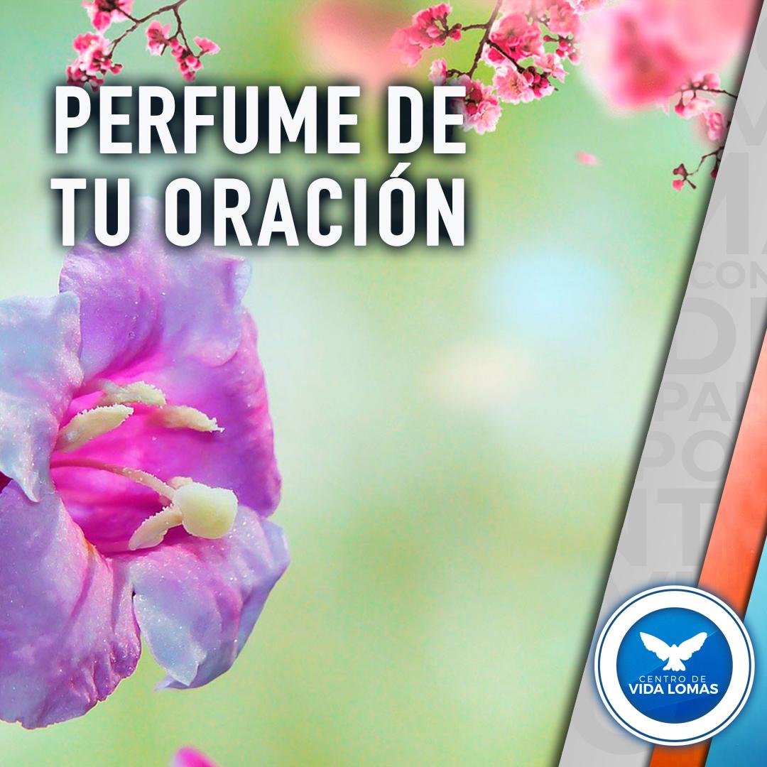 Perfume de tu oración