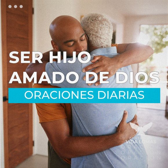 SER HIJO AMADO DE DIOS