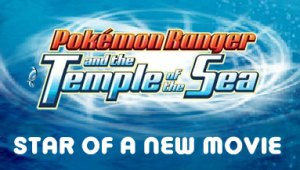 Pokémon Ranger and the Temple of the Sea!