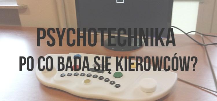 Psychotechnika – po co bada się kierowców?