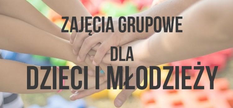 Zajęcia grupowe dla dzieci i młodzieży.