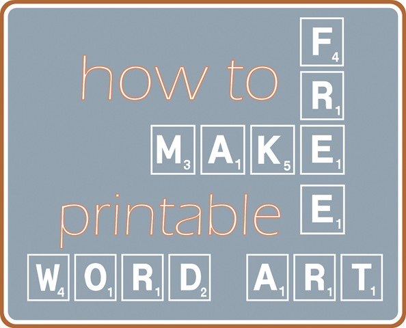 Make Your Own Printable Word Art | Centsational Girl