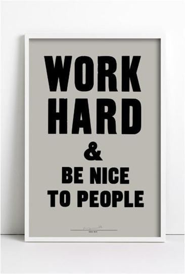 work hard be nice