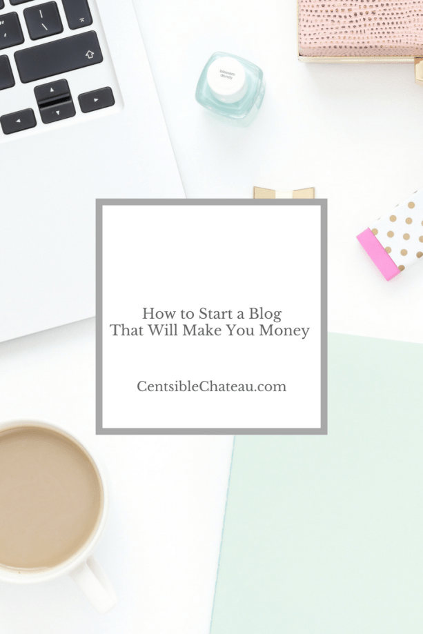 How to Start a Blog That Will Make You Money