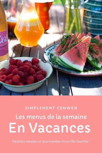 Les menus de la semaine, idées de repas pour les vacances d'été