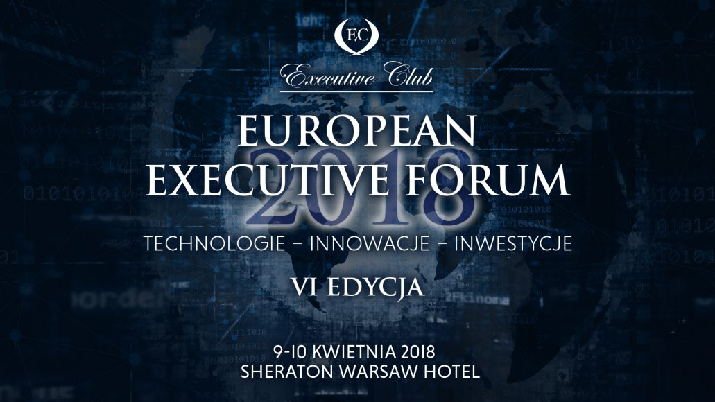 European Executive Forum już 9 i 10 kwietnia 2018