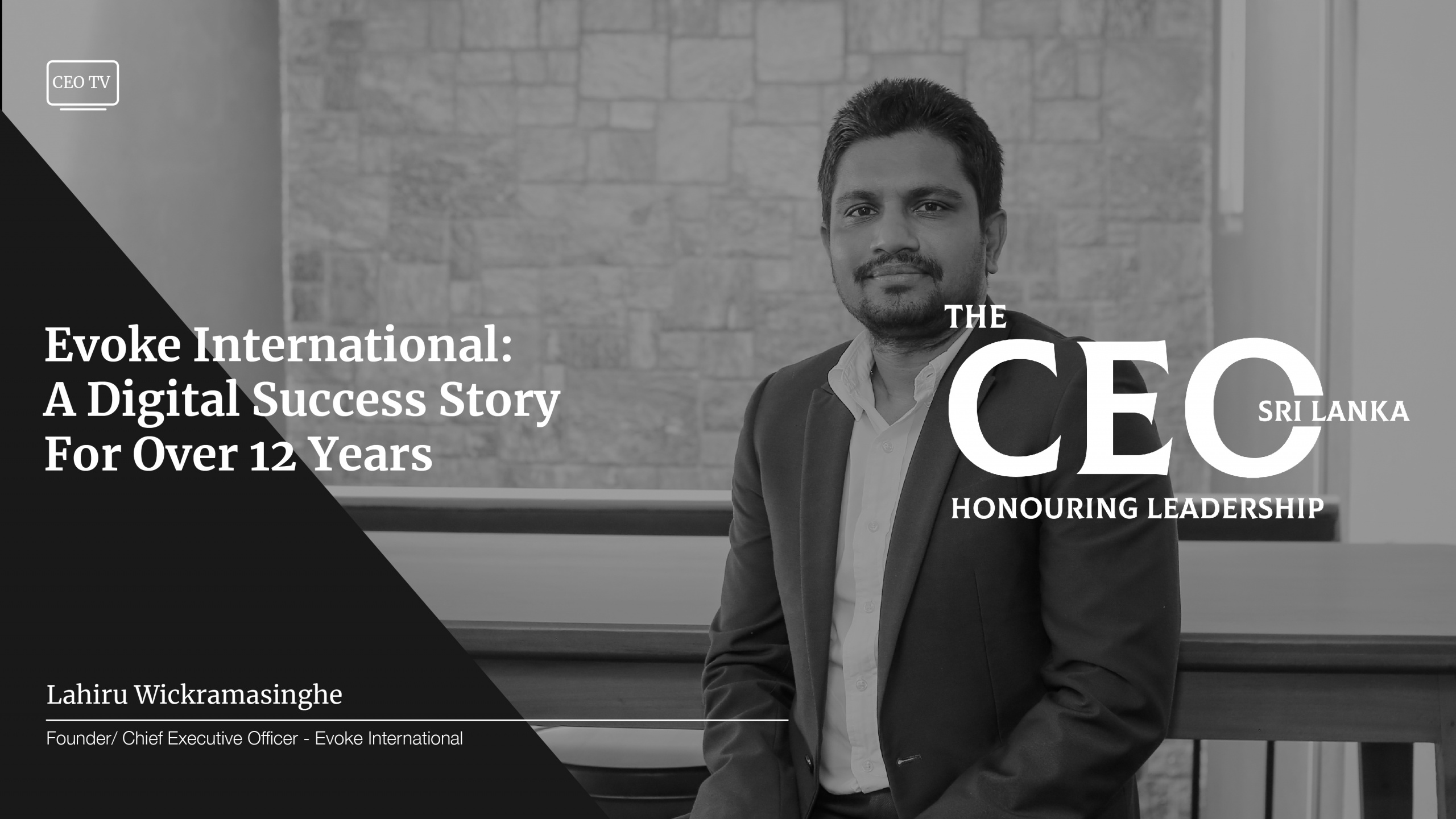 An Interview with Mr. Lahiru Wickramasinghe, the Founder & CEO of Evoke International Limited