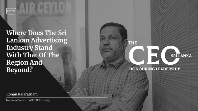 An Interview with Mr. Rohan Rajaratnam, the MD of WORDS Advertising
