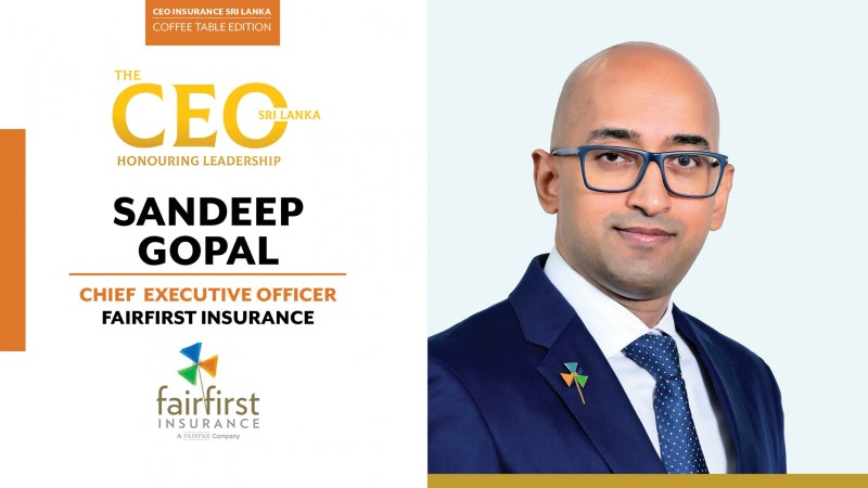 Driven by Fairness and Fuelled by Sensible Optimism – Chief Executive Officer of Fairfirst Insurance, Sandeep Gopal