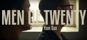 Men of Twenty Down by Your Side
